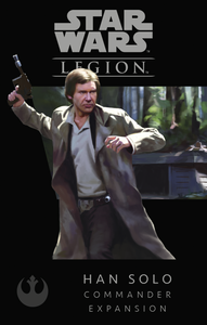 Star Wars: Legion – Han Solo Commander Expansion - The Dice Owl