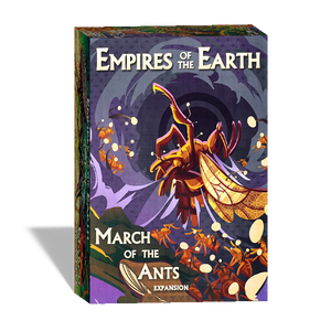 March of the Ants: Empires of the Earth (Pre-Order)