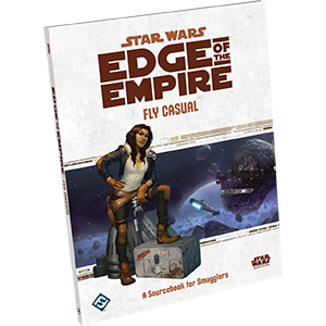 Star Wars: Edge of the Empire - Fly Casual (Pre-Order)