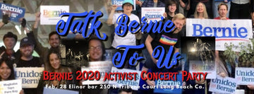 Talk Bernie to Us Supporters Party and Concert - February 28