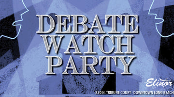 February 7, 19, and 25 - Democratic Debates Watch Parties