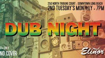 Dub Night - February 11, March 10, and April 14