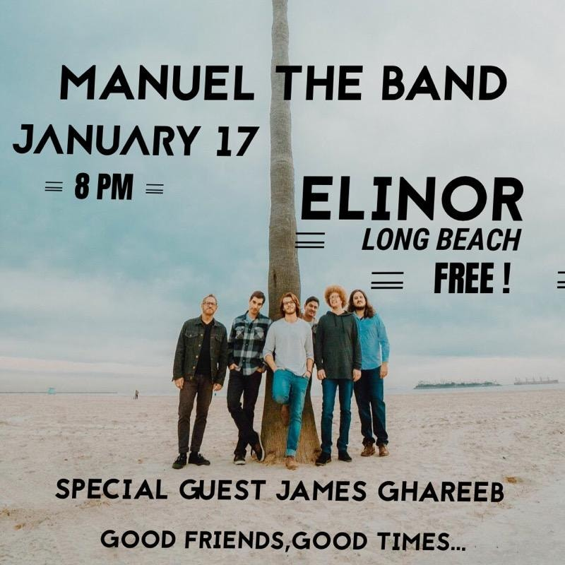 January 17 - Manuel the Band and James Ghareeb LIVE at Elinor