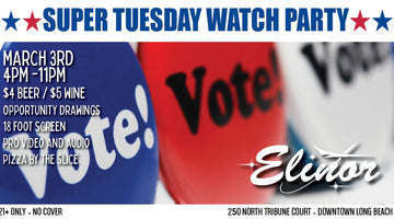 Super Tuesday Watch Party at Elinor
