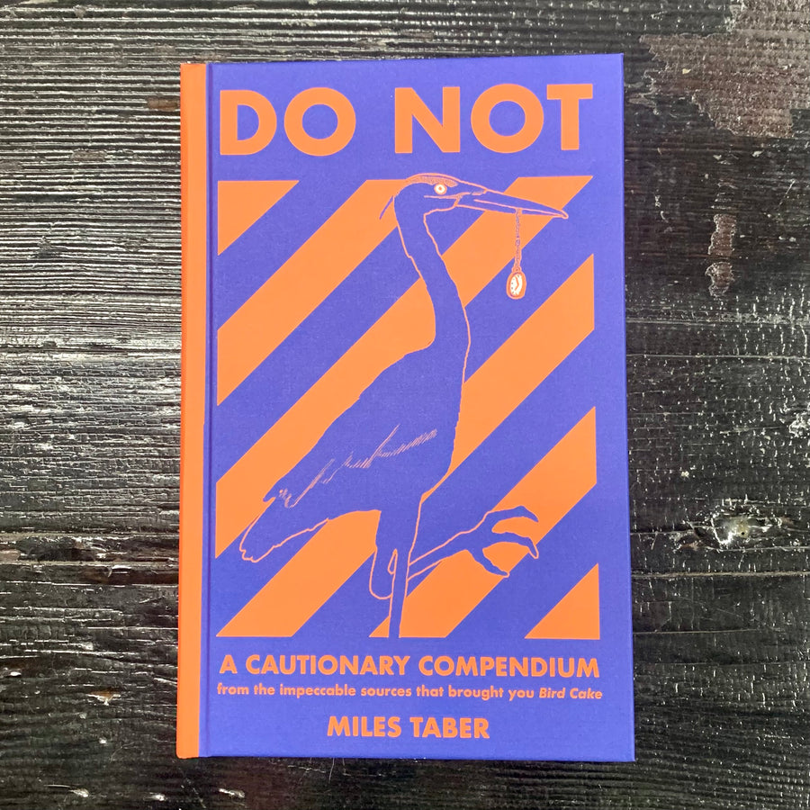 Do Not: A Cautionary Compendium