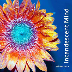 Incandescent Mind - Winter 2017