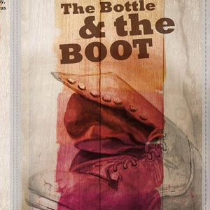 The Bottle & The Boot