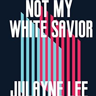 Not My White Savior: A Memoir in Poems