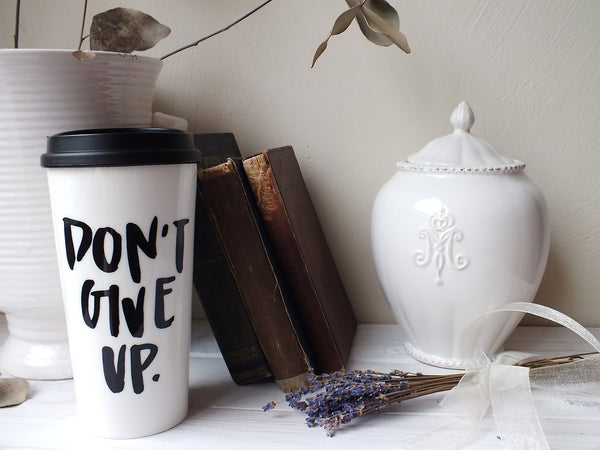 Don't Give Up · Double-Walled Ceramic Tumbler