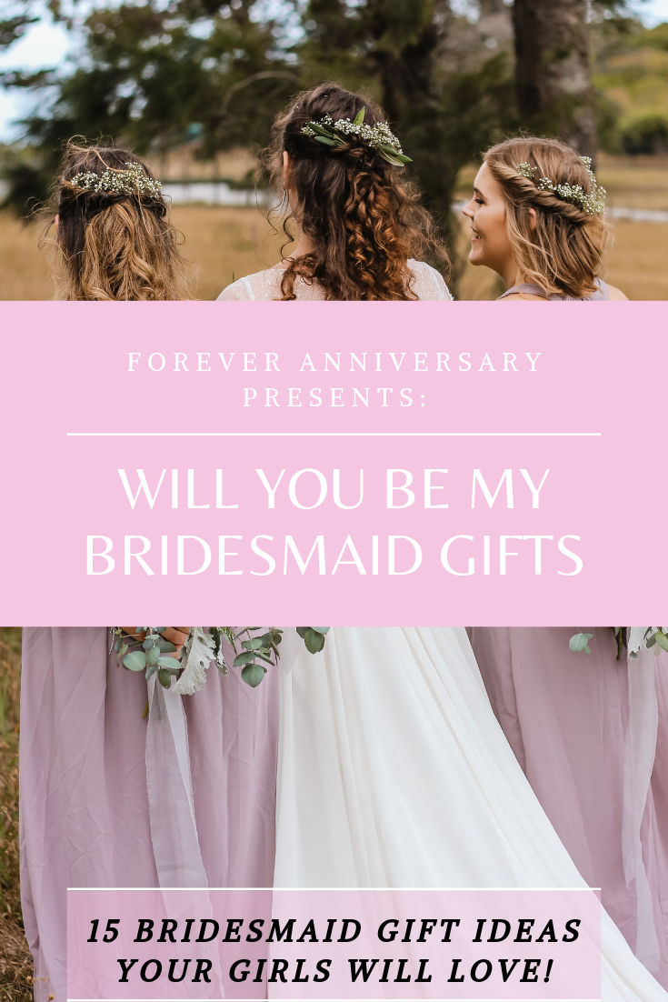 Will You Be My Bridesmaid Gifts (15 Bridesmaid Gift Ideas Your Girls Will Love!)