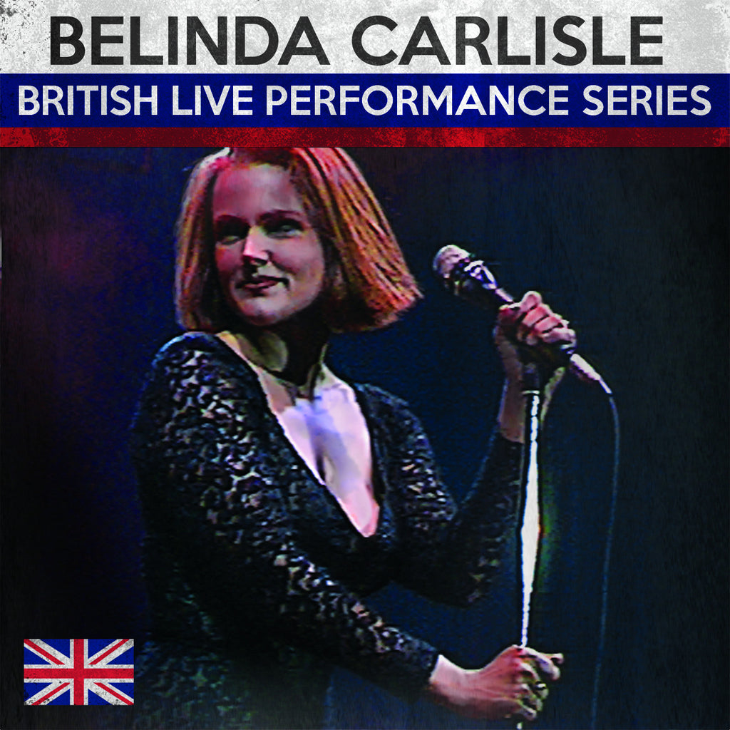 Belinda Carlisle (British Live Performance Series)