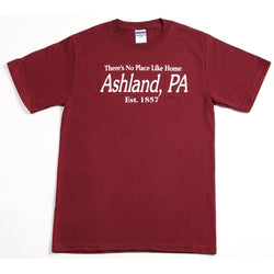 No Place Like Home - Ashland, PA T-Shirt