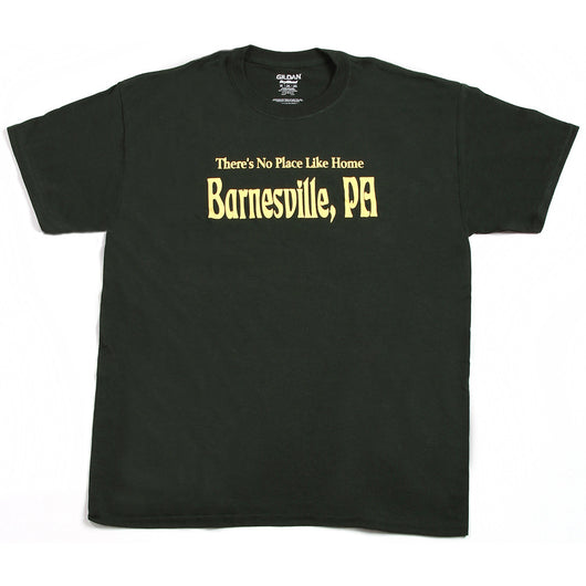 No Place Like Home - Barnesville, PA T-Shirt