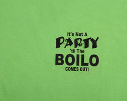 It's Not a Party 'Til The BOILO Comes Out!
