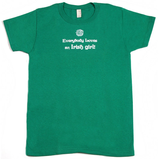 Everybody Loves An Irish Girl T-Shirt