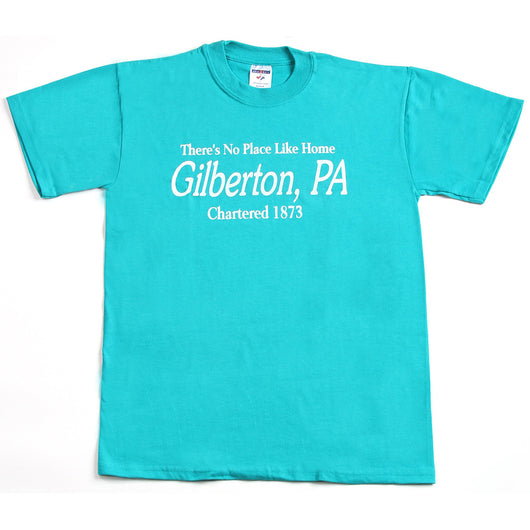 No Place Like Home - Gilberton, PA T-Shirt