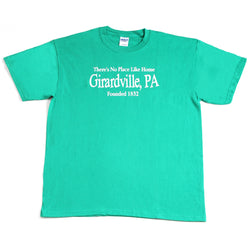 No Place Like Home - Girardville, PA T-Shirt