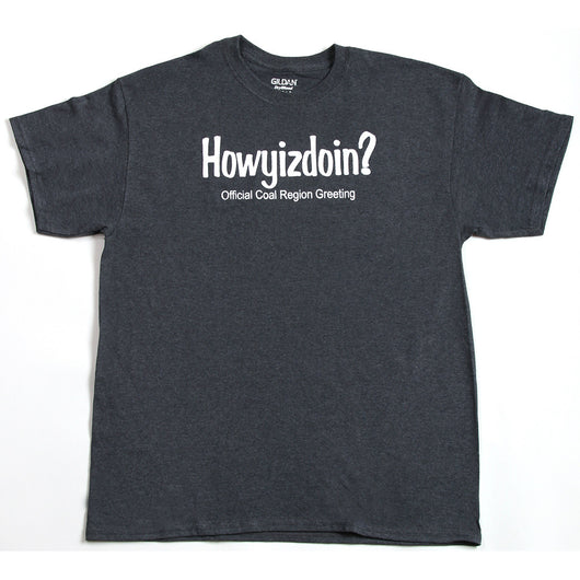 Howyizdoin? Official Coal Region Greeting T-Shirt
