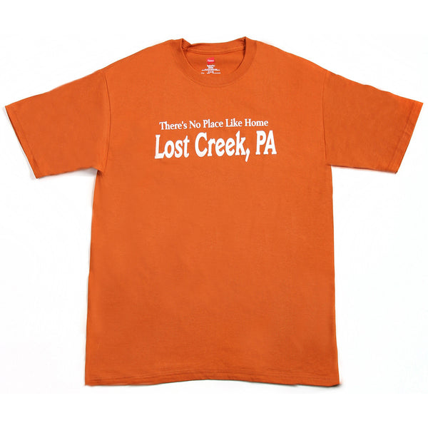 No Place Like Home - Lost Creek, PA T-Shirt