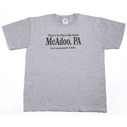 No Place Like Home - McAdoo, PA T-Shirt