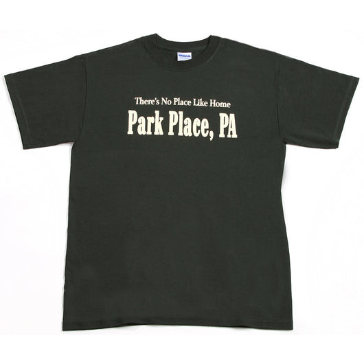 No Place Like Home - Park Place, PA T-Shirt