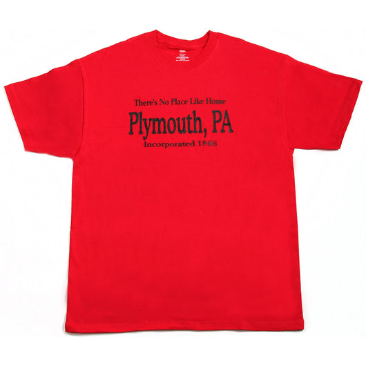 No Place Like Home - Plymouth, PA T-Shirt