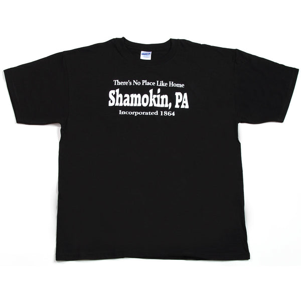 No Place Like Home - Shamokin, PA T-Shirt
