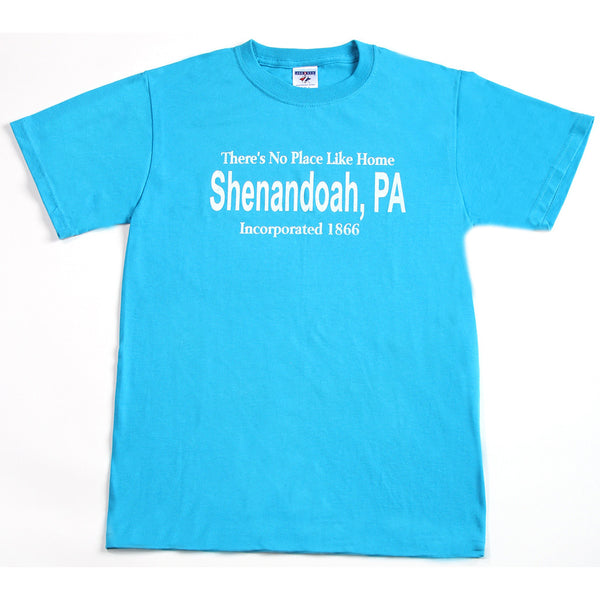No Place Like Home - Shenandoah, PA T-Shirt