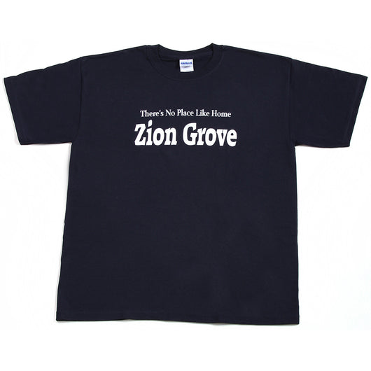 No Place Like Home - Zion Grove, PA T-Shirt