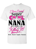 I Never Dreamed I Would be Super Cool Nana T-Shirts Hoodies Exclusive Design ***Reduced Price Today Only***