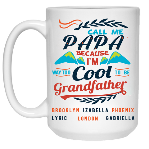 Call me Nana/Grandma Because I am way too cool High Quality Ceramic Coffee Mug Both Sides Print