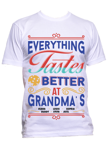Everything Tastes Better at Grandma's T-Shirts Hoodies Special Edition ***On Sale Today Only***