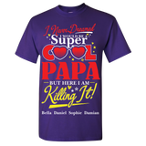 I Never Dreamed I Would be Super Cool Papa T-Shirts