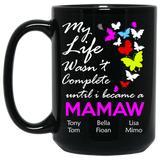 My Life Wasn't Complete Until I Became Grandma NaNa Personalized Ceramic Coffee Mugs