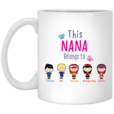 This Nana Belongs to Personalized Coffee Mugs High Quality Both Sides Print