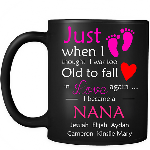 Just When I thought I was too old Limited Edition Ceramic Coffee Mug Both Sides Print
