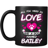 All I Need is Love and Dog Personalized Ceramic Coffee Mugs Special Edition