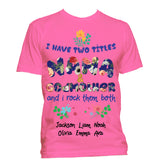 I Have Two Titles Personalized T-Shirt Special Edition ***On Sale Today Only***