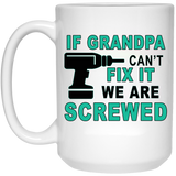 If Grandpa can't fix it Ceramic Coffee Mug Both Sides Print