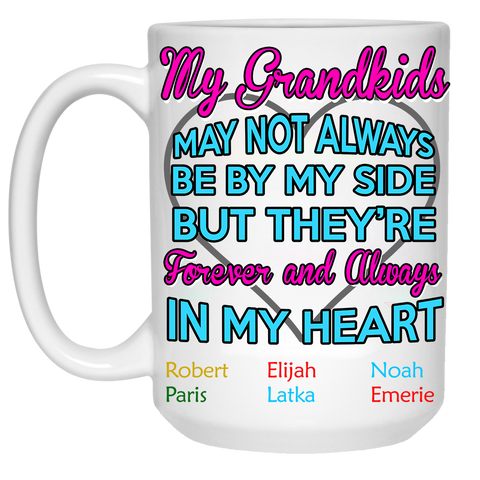 My grandkids may not be always my side Ceramic Coffee Mug Both Sides Print
