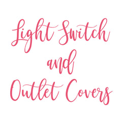 Light Switch Plates & Outlet Covers