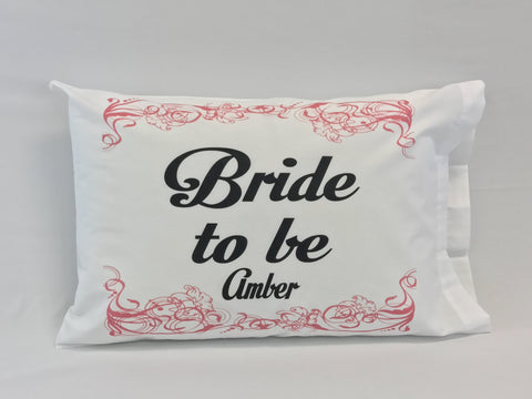 Bride To Be Standard Pillowcase with Personalization