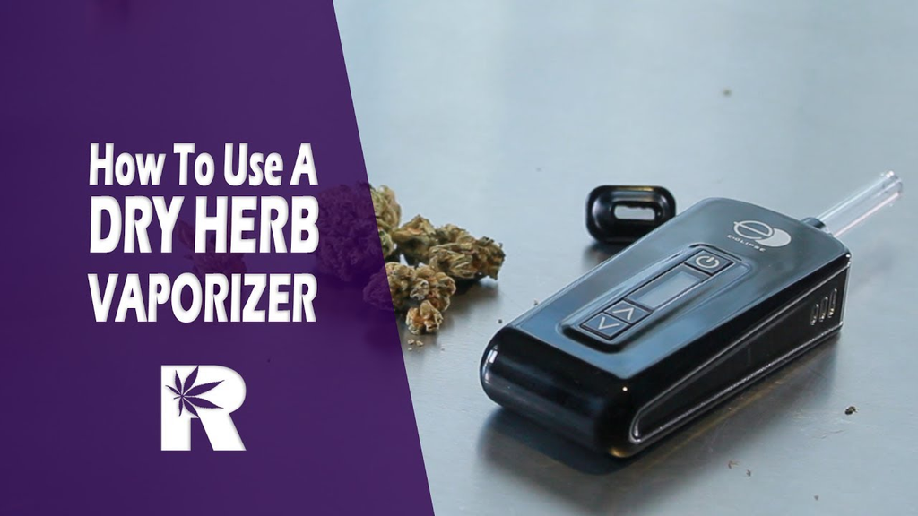 How To Use A Dry Herb Vaporizer