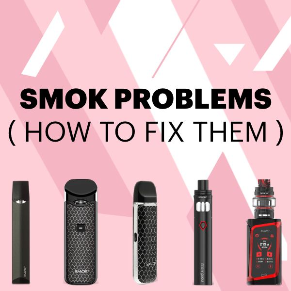 Problems with SMOK Mods and How to Fix Them