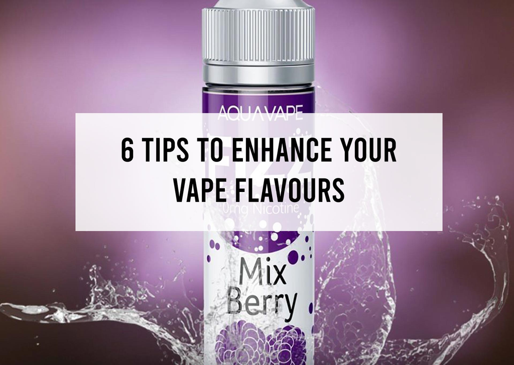 6 Tips to Enhance your Vape Flavours