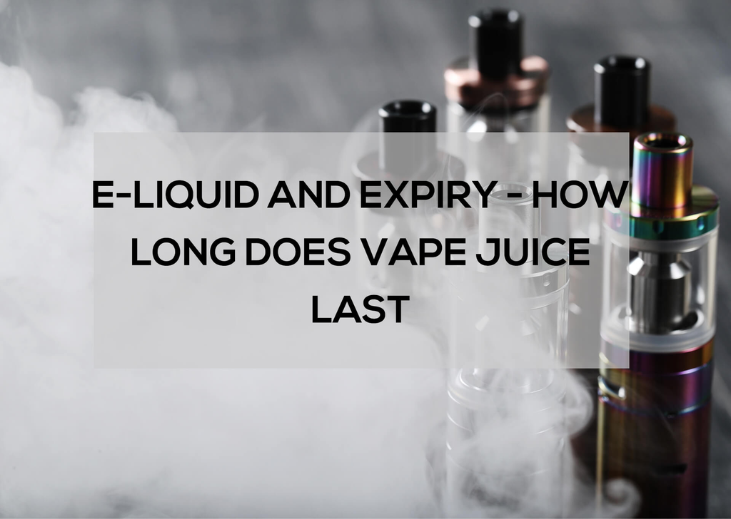 E-Liquid and Expiry – How Long Does Vape Juice Last