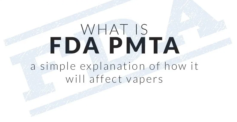 WHAT IS A PMTA? A SIMPLE EXPLANATION OF HOW IT WILL AFFECT VAPERS