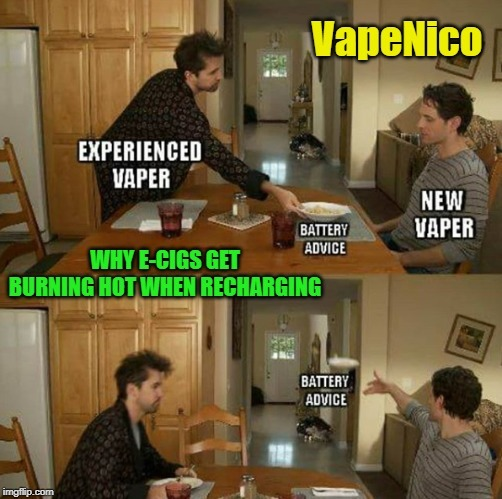 Why E-cigs get burning hot during recharging
