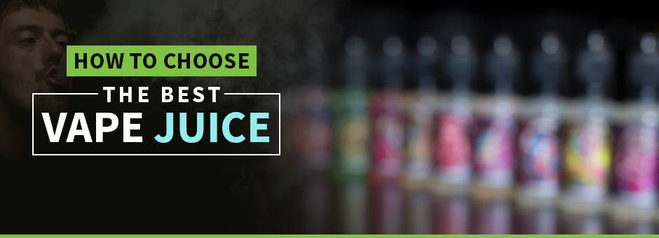 Choosing the Best Vape Juice