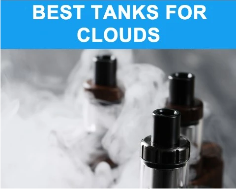 Best Sub Ohm Tanks for Clouds & Flavor